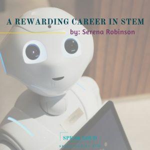 A Rewarding Career in STEM - Speak Loud, Inc.